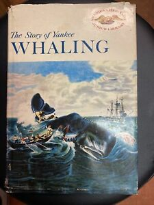 The Story Of Yankee Whaling ~ 1959 ~  American Heritage Junior Library