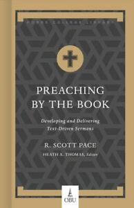 Preaching by the Book Developing and Delivering Text-Driven Ser... 9781462773343