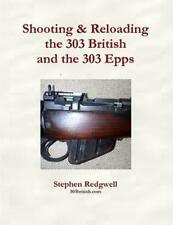 Shooting/Reloading the 303 British & 303 Epps
