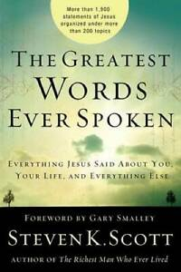 The Greatest Words Ever Spoken: Everything Jesus Said about You, You - VERY GOOD