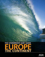 The Stormrider Guide Europe - The Continent: North Sea Nations - France - Spain…