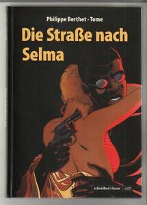 Die Straße nach Selma Hardcover Comic von Berthet / Tome in Topzustand