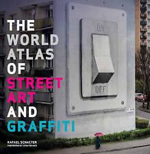 The World Atlas of Street Art and Graffiti,Fekner, John, Schacter, Dr. Rafael,Ve
