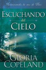 Escuchando Del Cielo : Reconozca la Voz de Dios by Gloria Copeland (2012,...