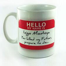 HELLO MY NAME IS INIGO MONTOYA GIFT MUG CUP PRESENT PRINCESS BRIDE FILM QUOTE