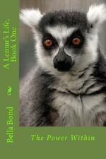 Lemur's Life: By Bond, Bella