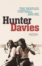 The Beatles, Football and Me - Hunter Davies - A Memoir - Journalist Author book