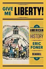 BRAND NEW Give Me Liberty! Vol. 1 5E An American History by Eric Foner (2017)