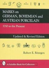 Marks on German, Bohemian and Austrian Porcelain by Robert E. Rontgen (1998,...