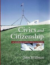 Civics and Citizenship an Introduction to Politics and Law in Australia Willmott