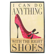 I Can Do Anything with the Right Shoes Tin Sign Woman Cave Bedroom FREE SHIPPING