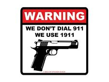 Warning we don't dial 911 we use 1911 (Bumper Sticker)
