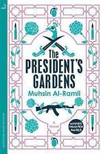 The President's Gardens by Muhsin Al-Ramli, Muhisin Mutlak Rodhan (Paperback,...