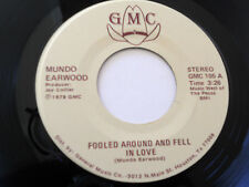 MUNDO EARWOOD Fooled Around & Fell In Love 45 Love Me Now GMC 105 vinyl 7""