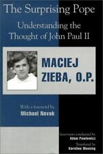 The Surprising Pope: Understanding the Thought of John Paul II (Religion, Politi