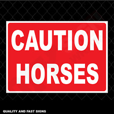 Caution Horses Full Colour Sign Printed Heavy Duty 4005