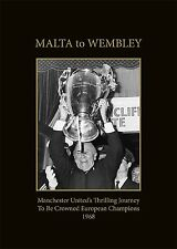 MANCHESTER UNITED 1968 EUROPEAN CUP. CHAMPIONS LEAGUE. MALTA TO WEMBLEY BOOK