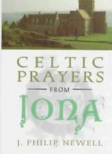 Celtic Prayers from Iona by J. Philip Newell (1997, Hardcover)