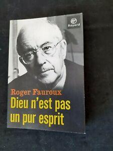 Dieu n'est pas un pur esprit - Roger Fauroux - Bayard