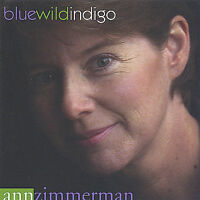 Blue Wild Indigo by Ann Zimmerman (CD, Oct-2004, A-Z Music) New Sealed