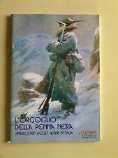 L'ORGOGLIO DELLA PENNA NERA-AMARCORD DEGLI ALPINI D'ITALIA-GRANDE GUERRA-WW1