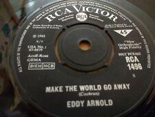 "EDDY ARNOLD "" MAKE THE WORLD GO AWAY "" 7"" SINGLE GOOD+ 1965"