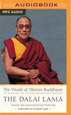 The World of Tibetan Buddhism : An Overview of Its Philosophy and Practice by...