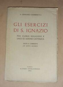Gli esercizi di s. Ignazio - Giovanni Gamboni - M. D'Auria - Ed. Pontificio 1956
