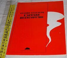 LUZZATTO Ettore - L'AFFARE BIANCOFUMO - Del Riccio - libri usati