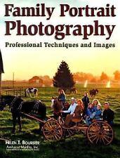 Family Portrait Photography: Professional Techniques and Images Boursier, Helen