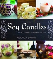 USED (GD) Soy candles: How to Make Soy Wax Candles by Glenda Short