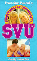 Deadly Attraction (Sweet Valley University S.) by Francine Pascal,Laurie John, A
