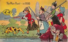 Leap Year 1908 colorful, Man Hunt guns, dogs women looking for a man rare 10815