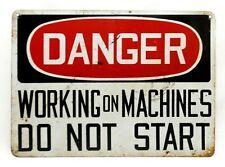 VINT 1930 INDUSTRIAL ENAMEL METAL SIGN 'DANGER WORKING ON MACHINES DO NOT START'