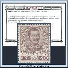 1901 Italia Regno Floreale cent. 40 bruno n. 74 Cert. Raybaudi Nuovo Integro **