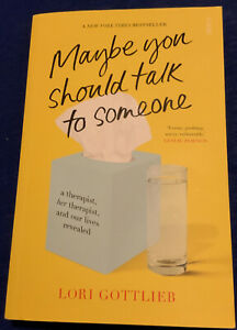 Maybe You Should Talk to Someone By Lori Gottlieb Paperback Like New