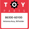 86300-60100 Toyota Antenna assy, w/holder 8630060100, New Genuine OEM Part
