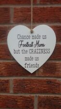 Chance made us football mums fun & laughter friends heart hanging sign plaque