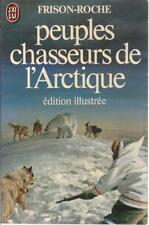 Peuples chasseurs de l'Arctique - Frison-Roche - J'ai Lu 1982