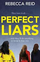 Perfect Liars: Perfect for fans of Big Little Lies By Rebecca Reid
