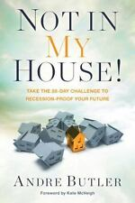Not in My House!: Take the 28-Day Challenge to Recession-Proof Your Future (Pape
