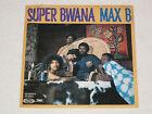 "MAX B SUPER BWANA RARE ORIGINAL ÉDITION ESPAGNOL SOUL AFRO FUNK DANCER 7"""