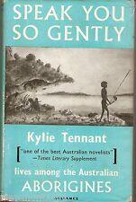 Speak you so gently Kylie Tennant signed Aboriginal life  Lockhart mission 1959
