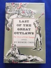 THE LAST OF THE GREAT OUTLAWS - FIRST EDITION BY HOMER CROY