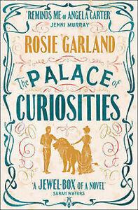 ROSIE GARLAND __ THE PALACE OF CURIOSITIES  __ BRAND NEW __ FREEPOST UK