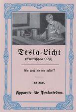 Apparate für Teslaströme, Nikola Tesla, Selbstversorgung, Elektronik, Bauplan
