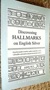 SHIRE CLASSICS #38: DISCOVEREING HALLMARKS ON ENGLISH SILVER / John Bly (2014)