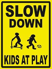 SLOW DOWN - KIDS AT PLAY - SIGN- #PS-505/06...LARGE