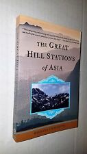 The Great Hill Stations of Asia by Barbara Crossette (1999, Paperback) G-365