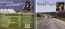 WENDELL ROACH - Sur La Route Des Festivals (2006) CD BRAND NEW from Canada